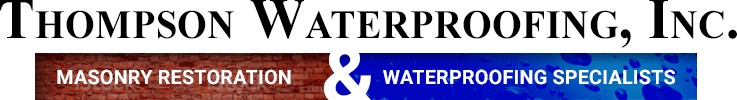 Thompson Waterproofing Inc. Masonry Restoration and Waterproofing Specialists